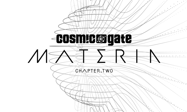Cosmic Gate's 'Materia Chapter.Two' Release Date & Info