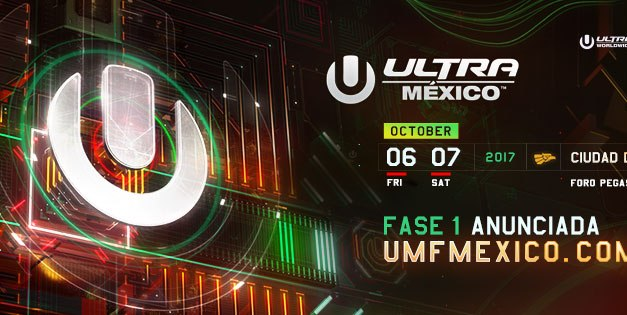 Ultra Mexico 2017 || Phase One Lineup Announced!