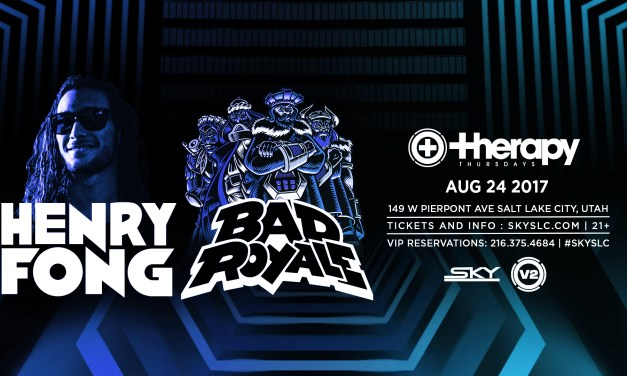 Henry Fong & Bad Royale @ Therapy Thursdays || Preview & Giveaway