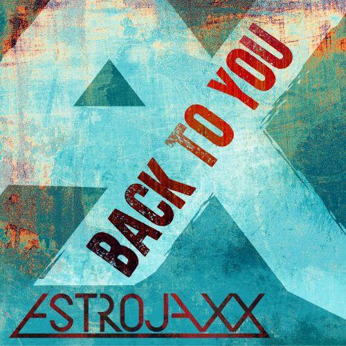 ASTROJAXX Back To You