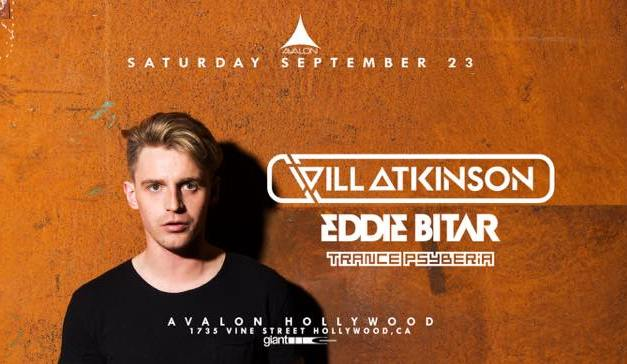 Will Atkinson, Eddie Bitar & Trance Psyberia @ Avalon Hollywood || Preview & Giveaway