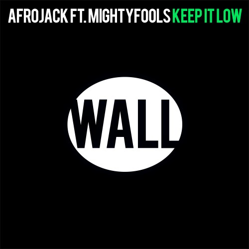 Afrojack & MIghtyfools - Keep It Low