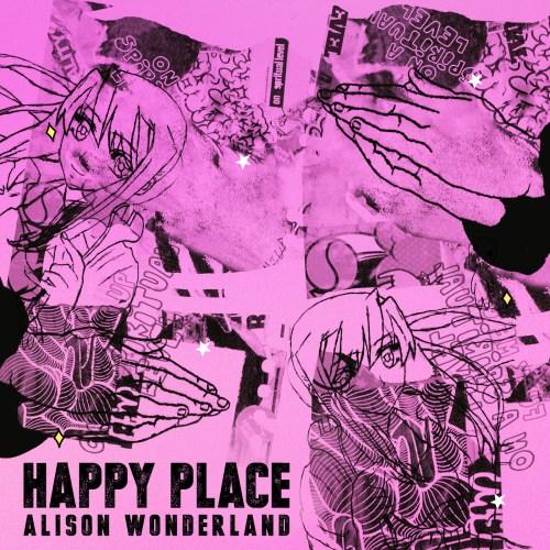 Alison Wonderland Happy Place