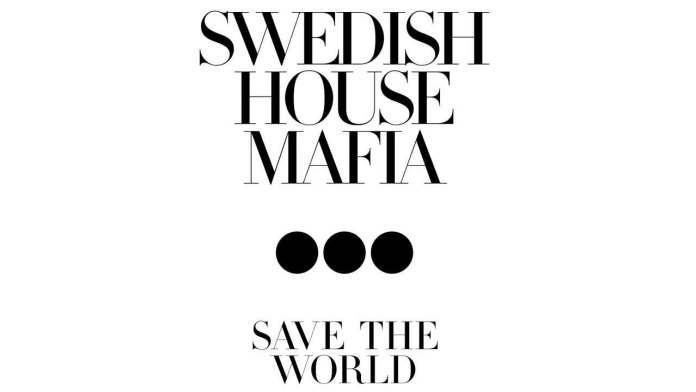 Swedish House Mafia Save The World