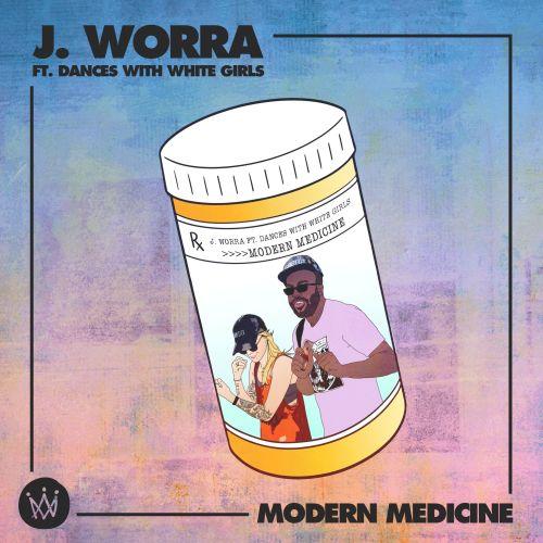 J. Worra Modern Medicine feat. Dances With White Girls