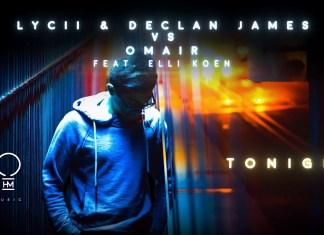 Lycii & Declan James vs. OMAIR feat. Elli Koen - Tonight