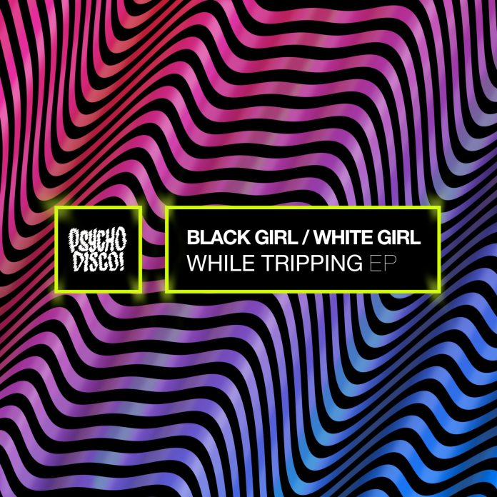 Black Girl / White Girl While Tripping EP