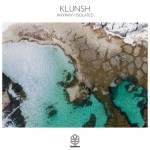 Klunsh - Anyway & Isolated