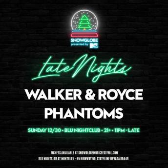 SnowGlobe 2018 Late Nights Walker & Royce
