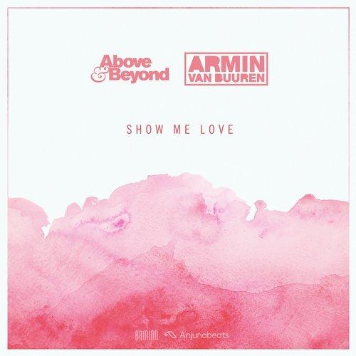 Above & Beyond Armin van Buuren Show Me Love