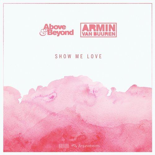 Above & Beyond Armin van Buuren Show Me Love