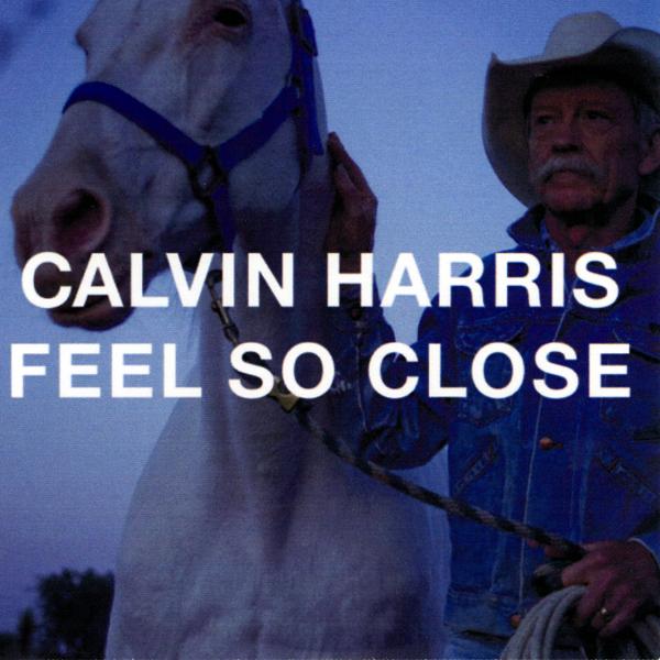Calvin Harris Feel So Close