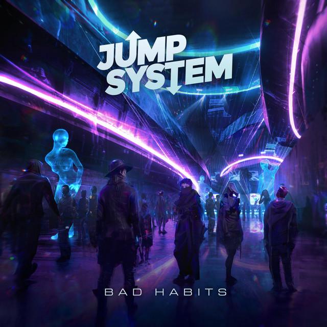 Jump System - Bad Habits