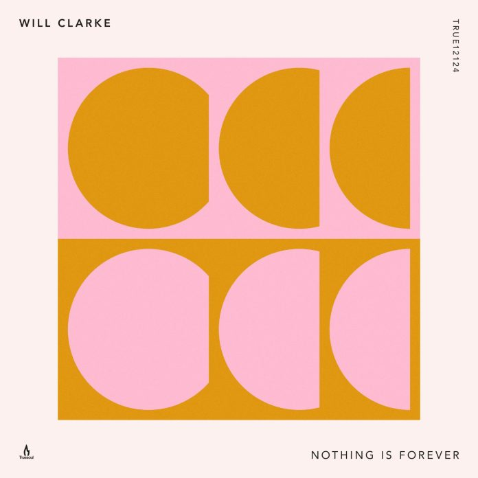 Will Clarke -Nothing Is Forever
