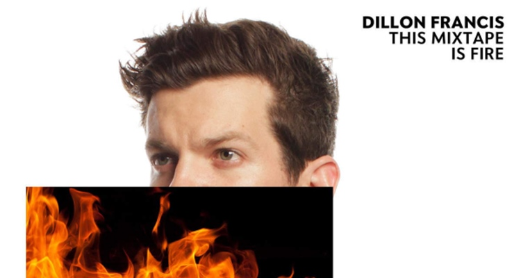 dillon francis this mixtape is fire