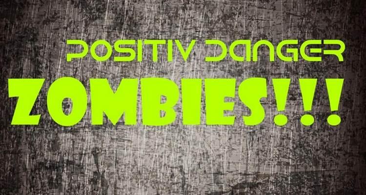 positiv danger zombies