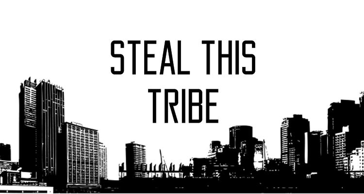steal this tribe