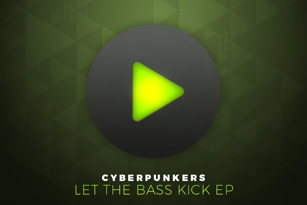 cyberpunkers let the bass kick ep