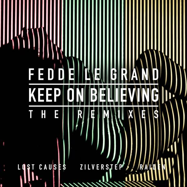 fedde le grand keep on believing remixes