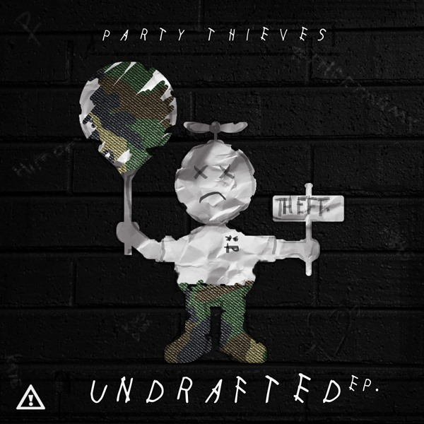 party thieves undrafted ep