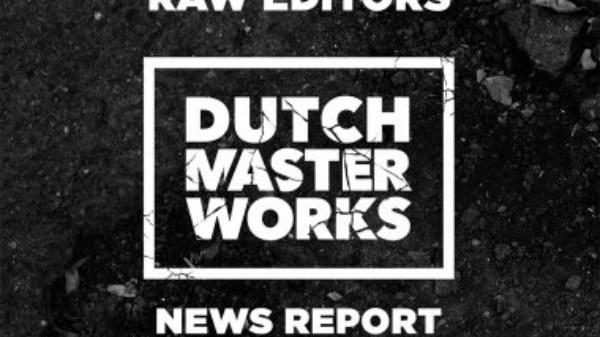 raw editors dutch master works news report