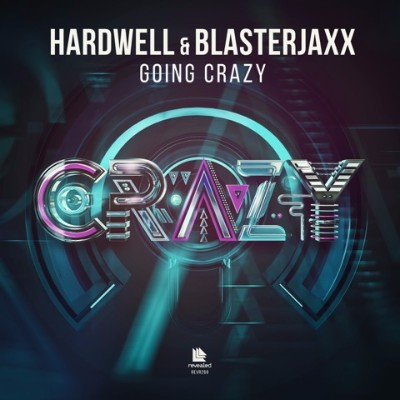 hardwell blasterjaxx going crazy