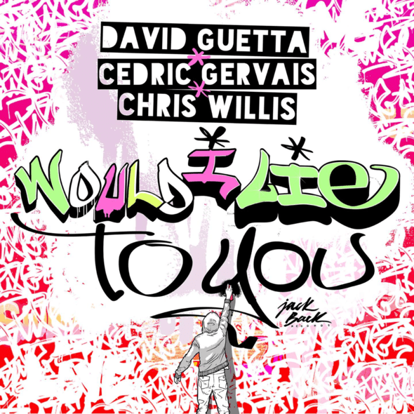 david guetta cedric gervais would I lie to you