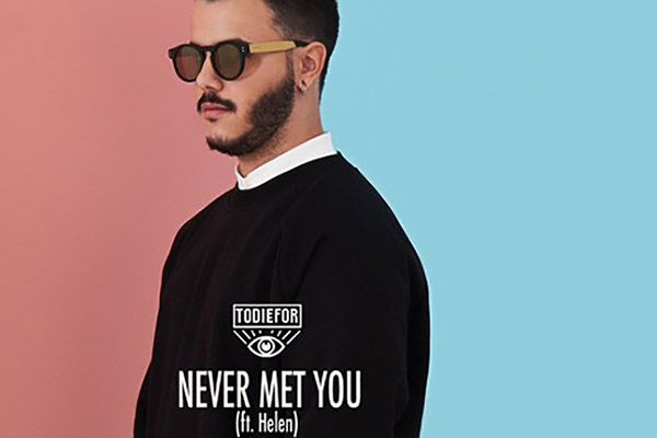 Todiefor - Never Met You ft. Helen