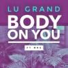 lu grand body on you