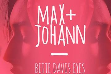 Max + Johann - Bette Davis Eyes