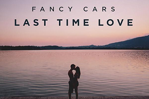 Fancy Cars - Last Time Love