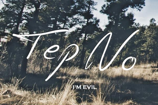 tep no im evil