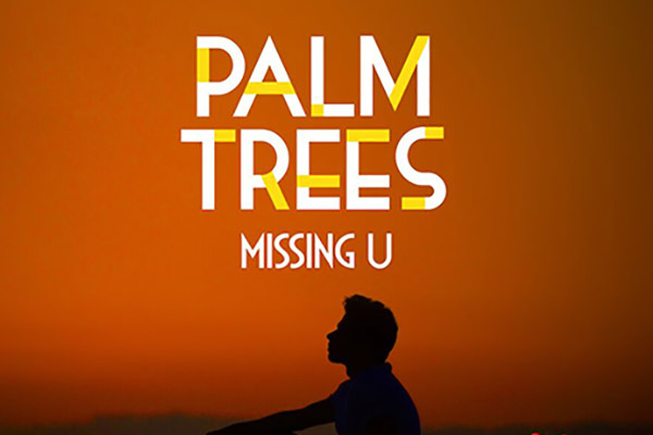 Palm Trees - Missing U