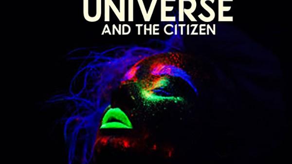 Universe & The Citizen