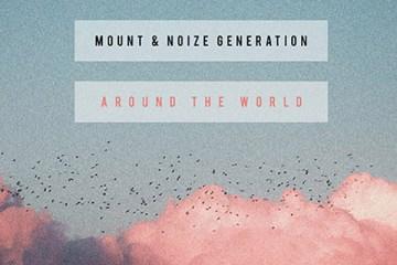 MOUNT & Noize Generation - Around The World