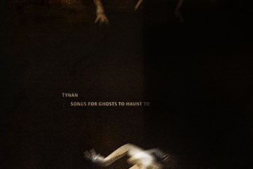 TYNAN - Songs For Ghosts To Haunt To
