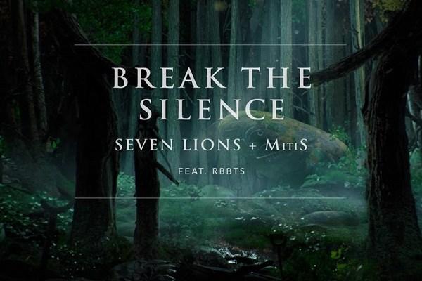 Break The Silence Seven Lions MitiS