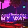 LPACA & Brenda Eden - My Way