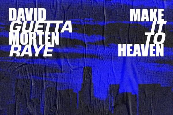 David Guetta MORTEN RAYE 'Make It To Heaven'