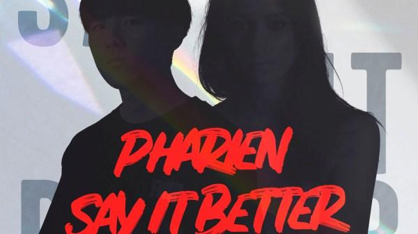 Pharien Say It Better Featuring Sarah de Warren