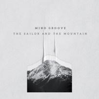 PORTADA-THE-SAILOR-AND-THE-MOUNTAIN MIND GROOVE presenta 'The Sailor And The Mountain' (7V Voyage)