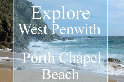 Explore west Penwith Porthchapel beach unspoilt beach