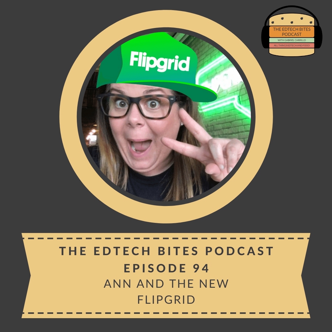 Ep. 94: Ann and The New Flipgrid