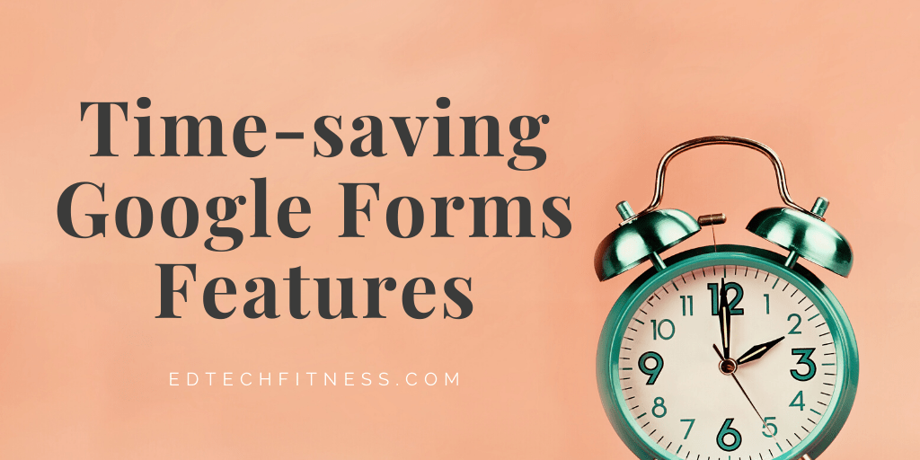 "Banner image with the text ""time-saving Google Forms features"" followed by an image of an alarm clock."
