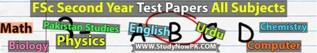 fsc second year test papers all subjects