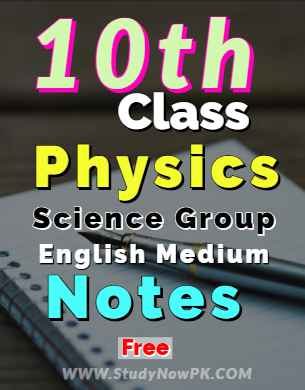 Download 10th Class Physics Notes English Medium fi
