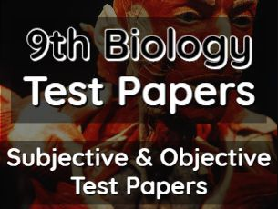 Download 9th Biology Test Papers Subjective & Objective Test Papers fi