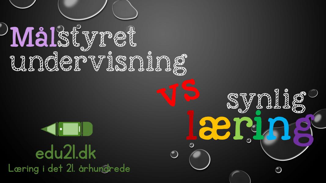 Hvorfor målstyret undervisning og synlig læring IKKE er det samme.