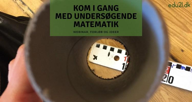 undersøgende matematik
