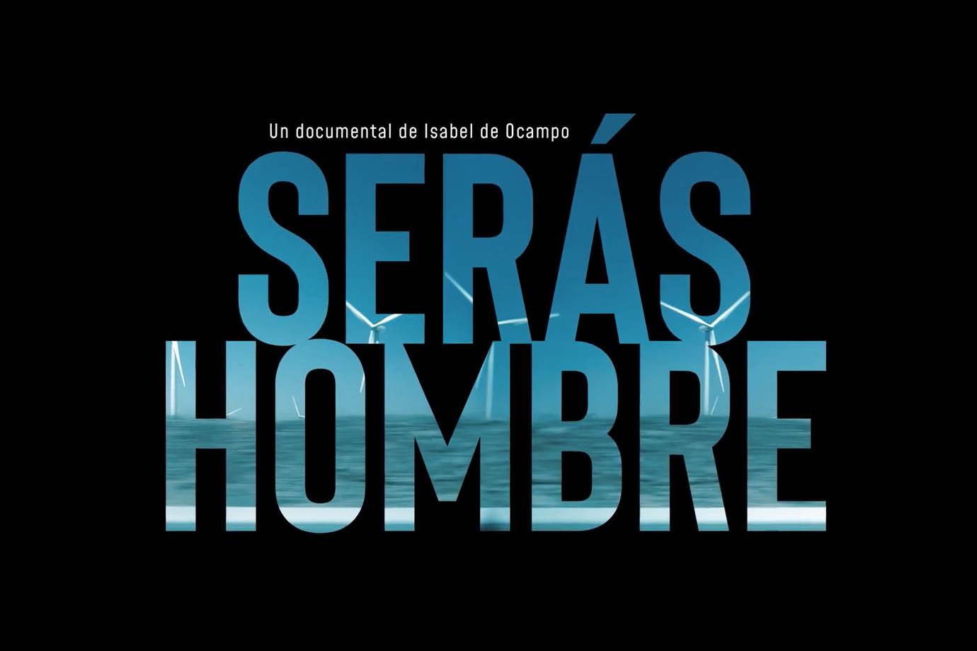 Serás Hombre - Documentary